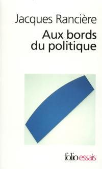 Aux bords du politique