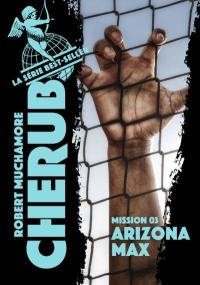 Cherub. Volume 3, Arizona Max
