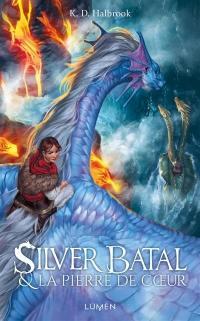 Silver Batal. Volume 2, Silver Batal & la pierre de coeur
