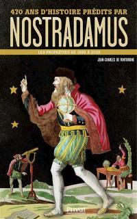 470 ans d'histoire prédits par Nostradamus
