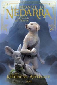 Le monde de Nedarra. Volume 1, Celle qui reste
