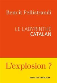 Le labyrinthe catalan