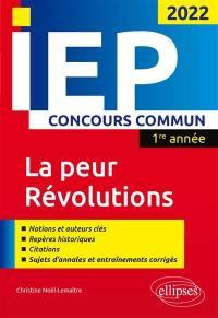 La peur, révolutions : IEP concours commun 2022, 1re année