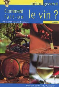 Comment fait-on le vin ?