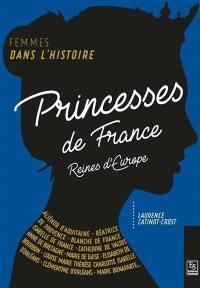 Princesses de France, reines en Europe