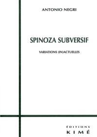 Spinoza subversif