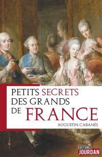 Petits secrets des grands de France