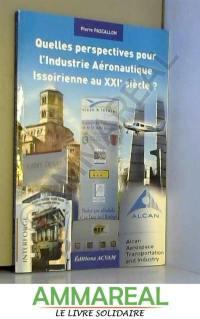 Quelles perspectives pour l'industrie aéronautique issoirienne au XXIe siècle ?
