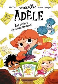Mortelle Adèle. Volume 2, Les bêtises, c'est maintenant !