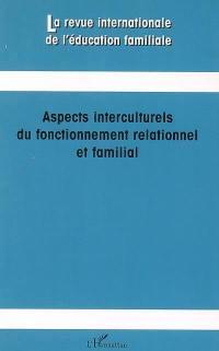 Revue internationale de l'éducation familiale (La). n° 19, Aspects interculturels du fonctionnement relationnel et familial