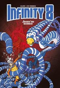 Infinity 8. Volume 8, Jusqu'au dernier