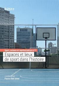 Espaces et lieux de sport dans l'histoire