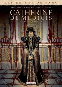 Catherine de Médicis, la reine maudite. Volume 3,