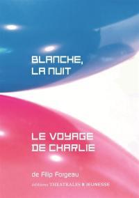 Blanche, la nuit; Le voyage de Charlie