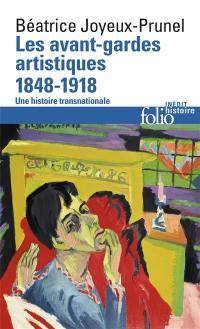 Les avant-gardes artistiques. Volume 1, 1848-1918