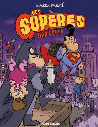 Les Supères, Dad Squad, Vol. 1