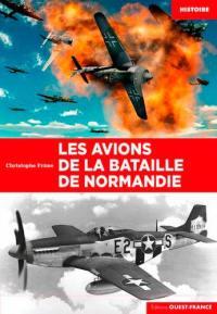 Les avions de la bataille de Normandie