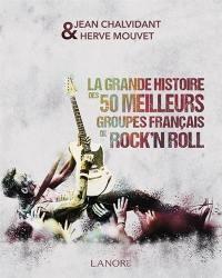 La grande histoire des 50 meilleurs groupes français de rock'n'roll