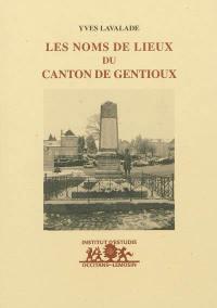Les noms de lieux du canton de Gentioux (Creuse)