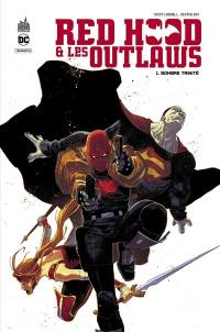 Red Hood & les outlaws. Volume 1, Sombre trinité