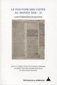 Le pouvoir des listes au Moyen Age. Volume 2, Listes d'objets, listes de personnes