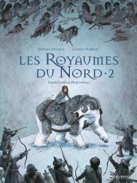 Les royaumes du Nord. Volume 2,