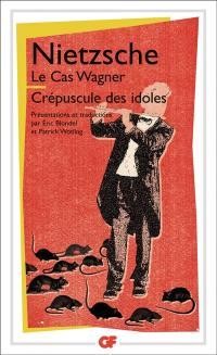 Le cas Wagner. Crépuscule des idoles