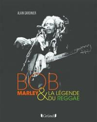 Bob Marley & la légende du reggae