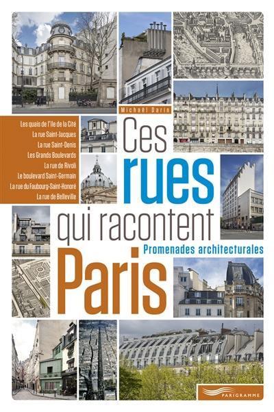 Ces rues qui racontent Paris : promenades architecturales