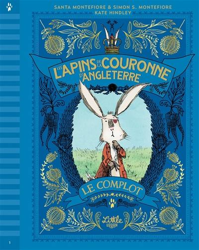 Les lapins de la couronne d'Angleterre. Volume 1, Le complot