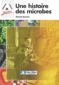 Une histoire des microbes