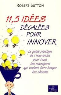 11,5 idées décalées pour innover