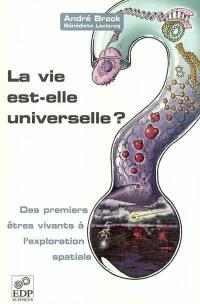La vie est-elle universelle ?