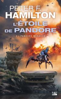 L'étoile de Pandore. Volume 2, Pandore menacée