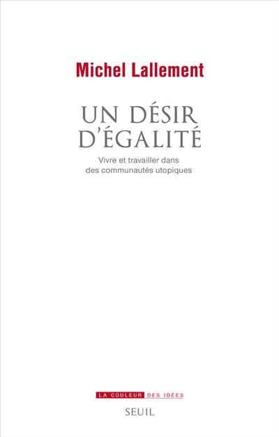 Un désir d'égalité : vivre et travailler dans des communautés utopiques