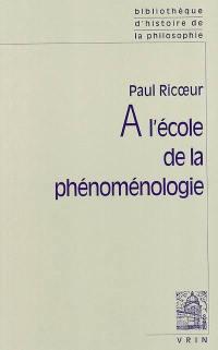 A l'école de la phénoménologie