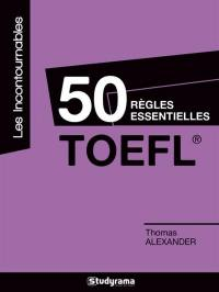50 règles essentielles TOEFL