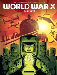 World War X. Volume 2, Kharis