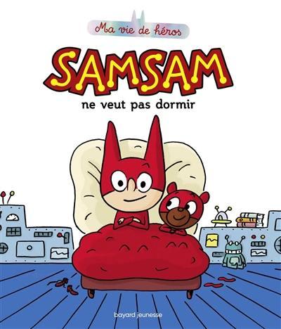 SamSam, SamSam ne veut pas dormir