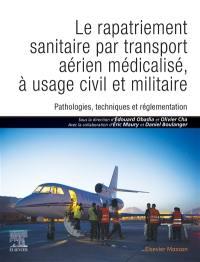 Le rapatriement sanitaire par transport aérien médicalisé