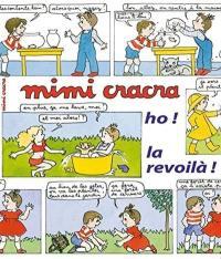 Mimi Cracra, ho ! la revoilà !