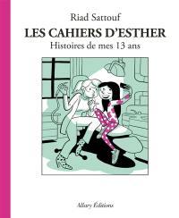 Les cahiers d'Esther. Volume 4, Histoires de mes 13 ans