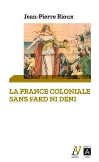 La France coloniale sans fard ni déni