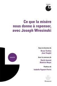 Ce que la misère nous donne à repenser, avec Joseph Wresinski