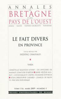 Annales de Bretagne et des pays de l'Ouest. n° 116-1, Le fait divers en Province