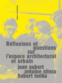 Réflexions et questions sur l'espace architectural et urbain