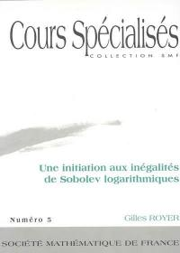 Une initiation aux inégalités de Sobolev logarithmiques