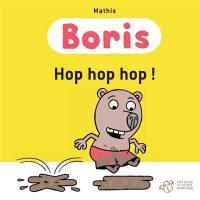 Boris, Hop hop hop