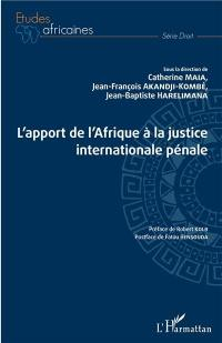 L'apport de l'Afrique à la justice internationale pénale