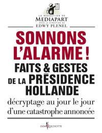 Faits & gestes de la présidence Hollande, Sonnons l'alarme !
